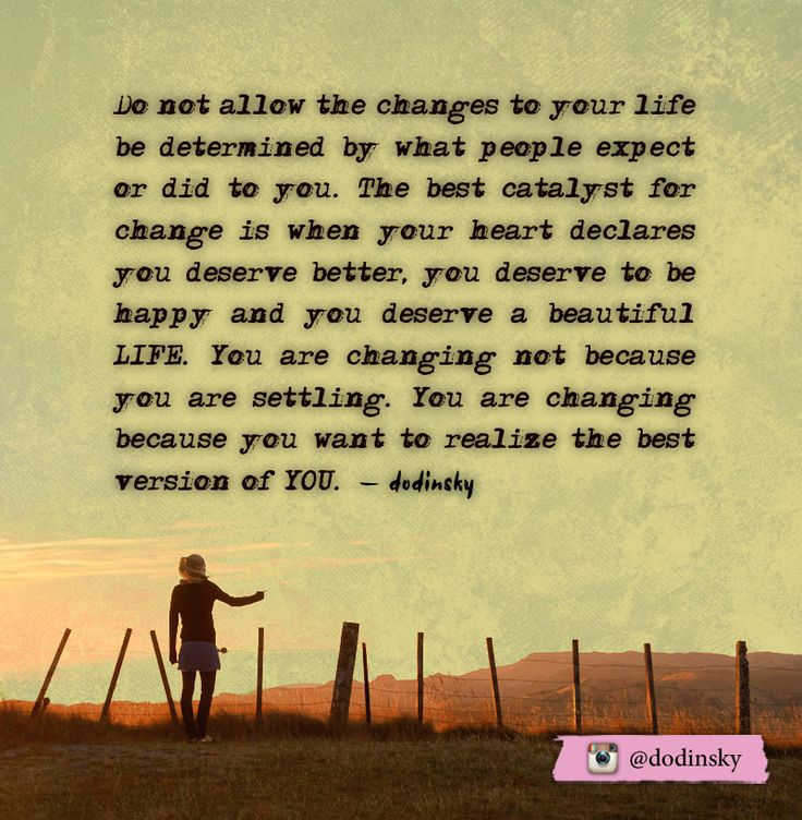 Quotes About Life Changes For The Better: Do Not Allow The Changes To Your Life Be Determined By