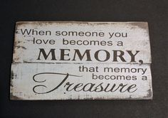When Someone You Love Becomes A Memory, That Memory Becomes A Treasure Pallet Sign, Rustic Sympathy Gift, Encouragement Sign Gift