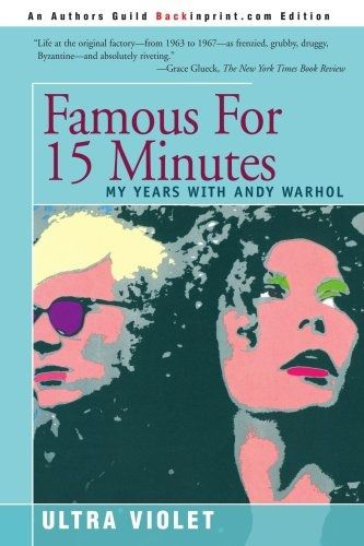 'Famous for 15 Minutes: My Years with Andy Warhol' by Ultra Violet | 33 Books That Every Badass Woman Should Read | Bustle