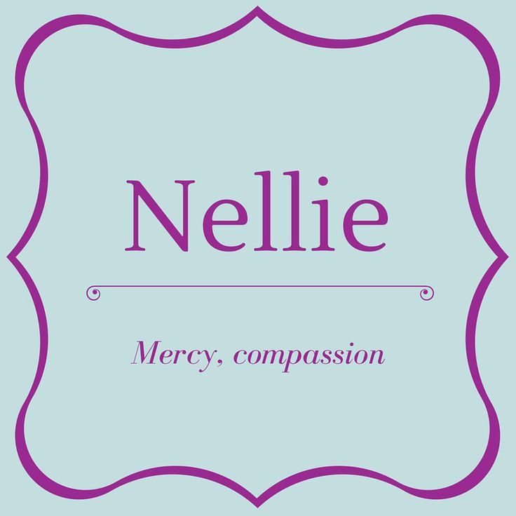 Nellie - Top 50 Southern Names and Their Meanings - Southernliving. Nellie is a nickname for Eleanor or Helen, but has gained popularity as a given name itself.