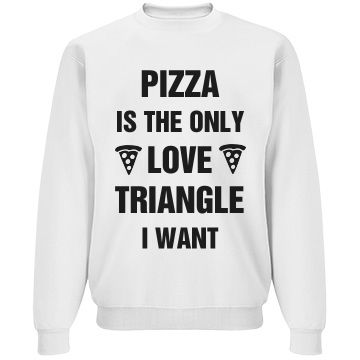 Pizza Quotes About Food Love | We've all been in that situation. There are three people that all love each other, or love one of the other person in the deadly triangle of love. If you are in a love triangle right now, I can give you some advice. Get in your car, get some pizza and don't worry about other people. After all, pizza is the only love triangle worth it.