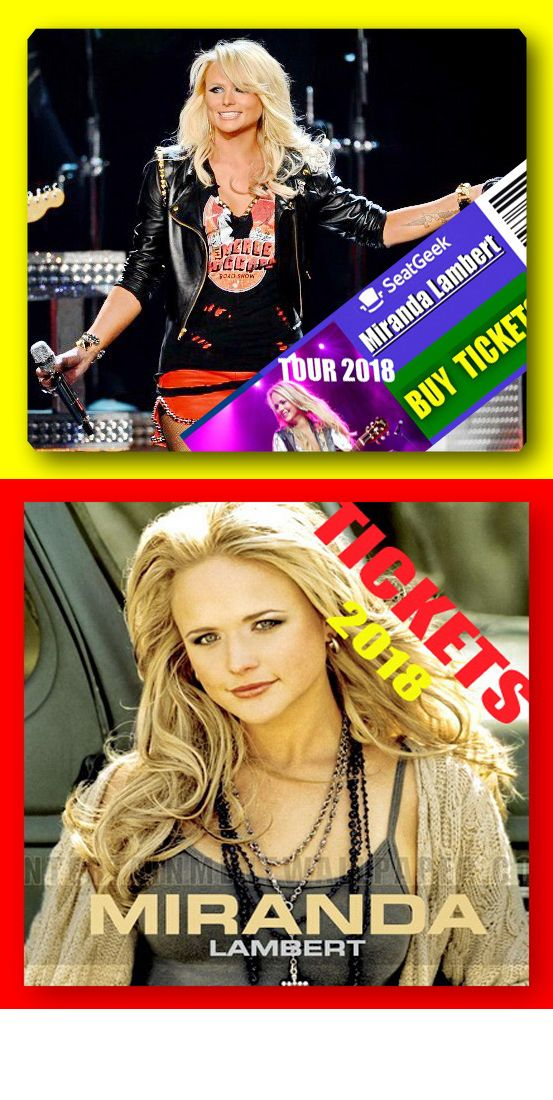 Miranda Lambert - The easiest way to buy concert tickets (seller – SeatGeek). Tour 2018 - Tickets and Tour Schedule