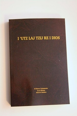 The New Testament in Achi de Cubulco, a language of Guatemala / Achi de Cubulco