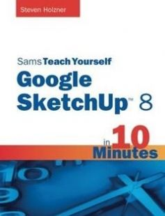 Sams Teach Yourself Google SketchUp 8 in 10 Minutes free download by Steven Holzner ISBN: 9780672335471 with BooksBob. Fast and free eBooks download.  The post Sams Teach Yourself Google SketchUp 8 in 10 Minutes Free Download appeared first on Booksbob.com.