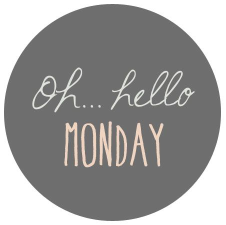 Mondays...*