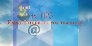 Saved you a Spot – Email etiquette for teachers. How to write good emails.