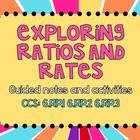Exploring Ratios and Rates Guided Notes and Activities CCS: 6.RP.1 6.RP.2 6.RP.3 Included in this product:*Exploring Ratios Guided Notes*Explo...