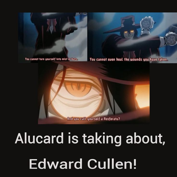 Yeah I Know A Lot Of People Have Done Hellsing Vs Twilight And We All That If Alucard Edward Would C