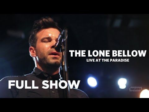 ▶ Front Row Boston | The Lone Bellow: Live at The Paradise (Full Show) - YouTube
