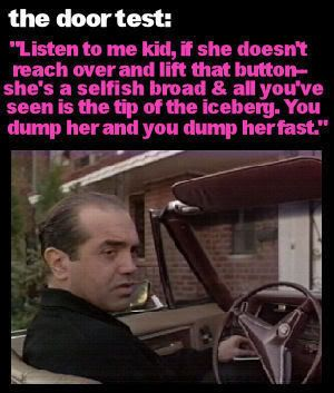 "DOES ANYONE KNOW ""THE DOOR TEST"".....MY HUSBAND DOES......:)........A Bronx Tale - Sonny played by Chaz Palmentieri"