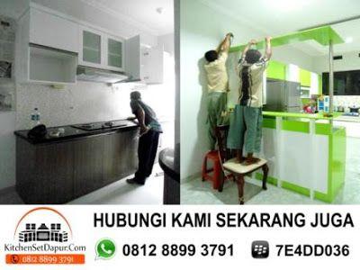 TUKANG KITCHEN SET SERPONG - CALL 0812 8899 3791 : JASA PEMBUATAN/BIKIN KITCHEN SET DI SERPONG