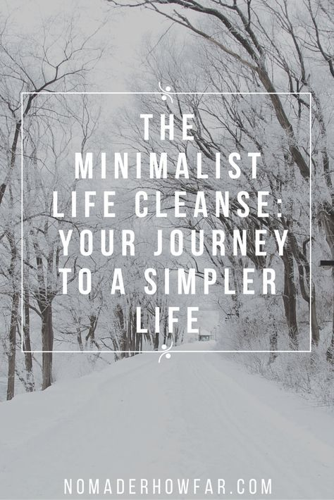 The Minimalist Life Cleanse: Revisiting your journey to a simpler life.