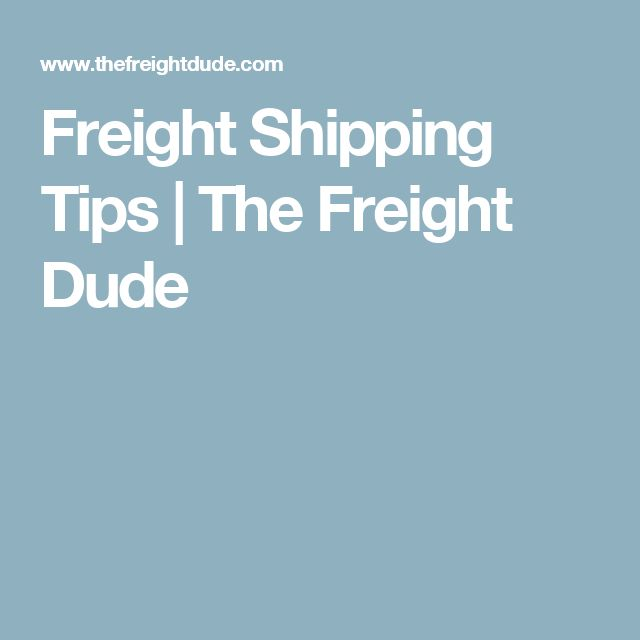 Freight Shipping Tips | The Freight Dude