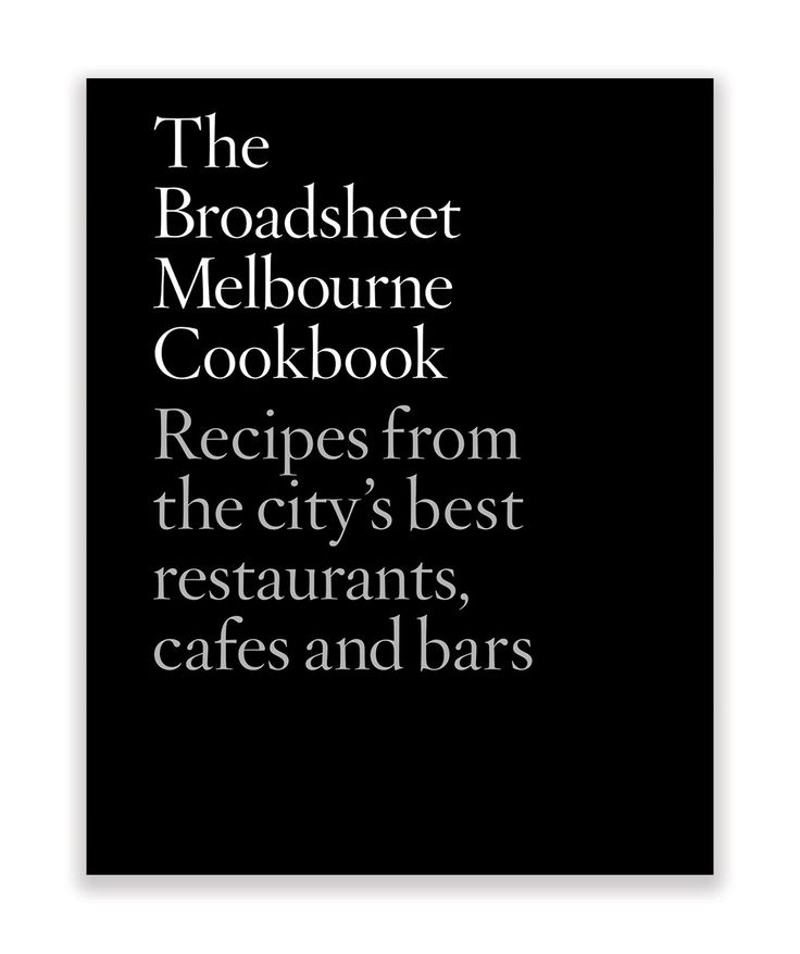 With 80 recipes from more than 60 venues, The Broadsheet Melbourne Cookbook is the go-to arbiter of taste when it comes to where and what to eat in Melbourne. | huntingforgeorge.com