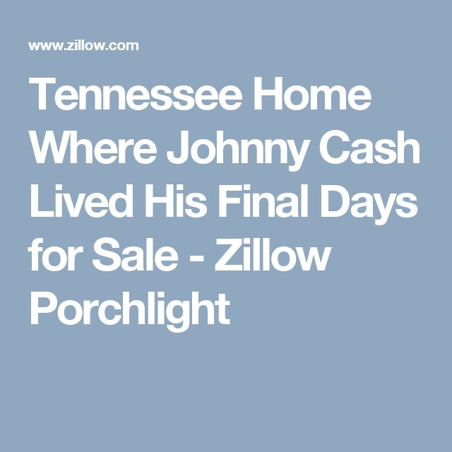 Tennessee Home Where Johnny Cash Lived His Final Days for Sale - Zillow Porchlight