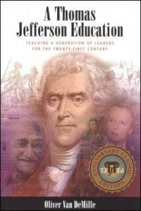 """Oliver van DeMille's website. He is the author of """"A Thomas Jefferson Education"""" - a daunting, yet enlightening and inspiring book."""