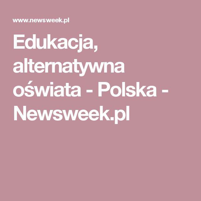 Edukacja, alternatywna oświata - Polska - Newsweek.pl