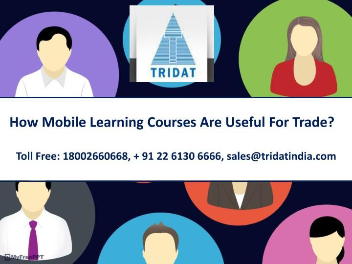 How Mobile Learning Courses Are Useful For Trade?  >>> Especially, in India, the #mobilelearningcourses have taken the education sector one step forward from where it was standing before. The #mLearning India companies have provided an ample scope to individuals as well as businesses to customize their projects with diverse #elearningcourses with their effective and finest quality solutions.