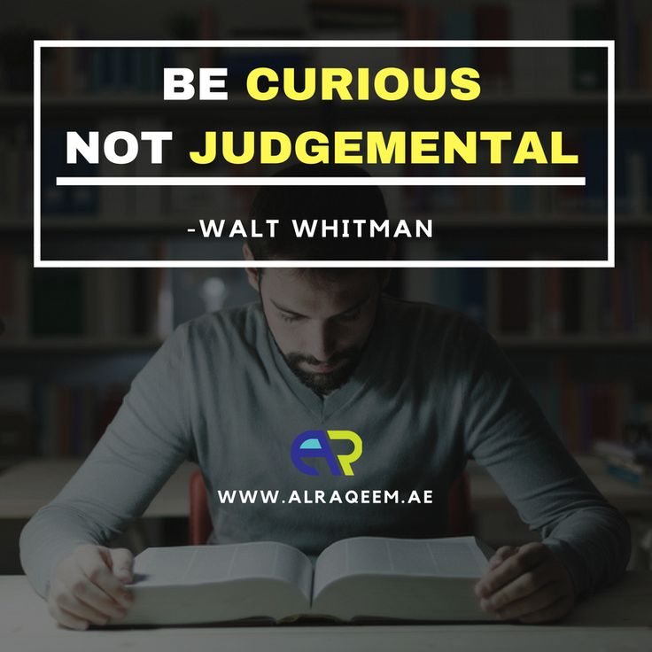 Quotes to Inspire Success  BE CURIOUS NOT JUDGEMENTAL - WALT WHITMAN  #trademark #dubai #uae #business #lawyer #government #license #brand #name #symbols #signatures #labels #unregistered #approved #owner #setup  www.alraqeem.ae