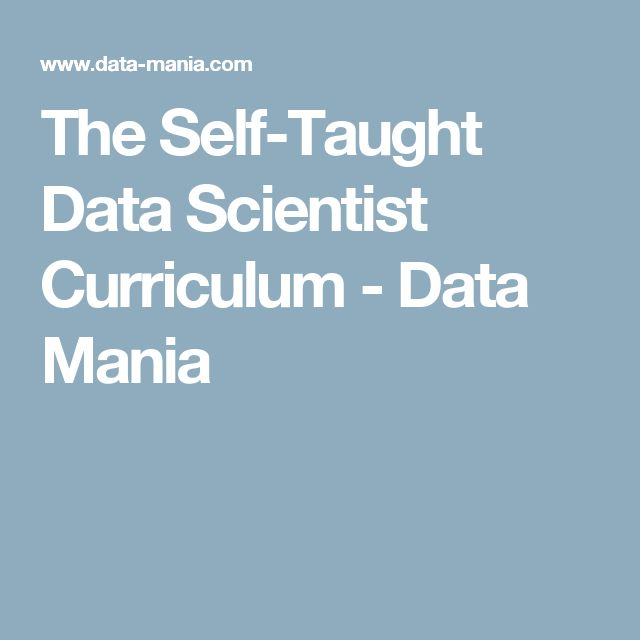 The Self-Taught Data Scientist Curriculum - Data Mania