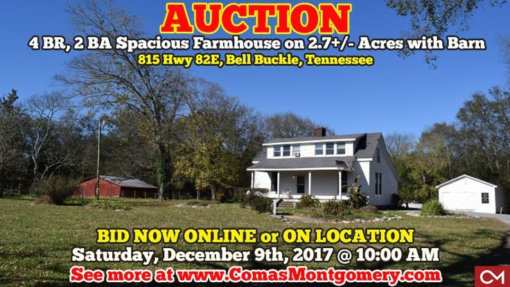 AUCTION featuring 4 Bedroom, 2 Bath Spacious Farmhouse on 2.7+/- Acres w/ Barn.  815 Hwy 82E, Bell Buckle, Tennessee In Bedford County. Selling for the Spivey Family.  BID NOW ONLINE or ON LOCATION Saturday, December 9th, 2017 @ 10:00 AM.  CLICK HERE TO VIEW MORE: http://comasmontgomery.com/index.php?ap=1&pid=150833  #realestate #auction #farm #farmhouse #house #home #forsale #acres #land #bellbuckle #tennesse #bedofrd #county #webb #webbschool