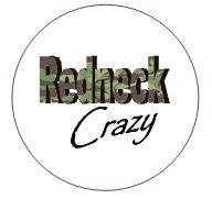"""Redneck Crazy 2.25"""" Round Button"""