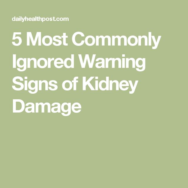 5 Most Commonly Ignored Warning Signs of Kidney Damage