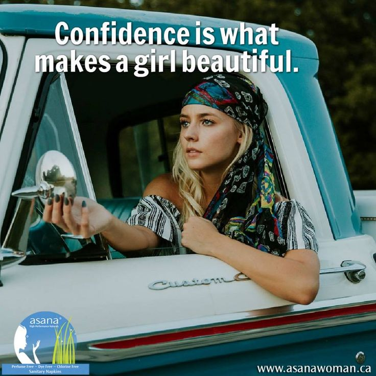 CONFIDENCE IS WHAT MAKES A GIRL BEAUTIFUL