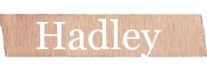 Hadley Girls Name