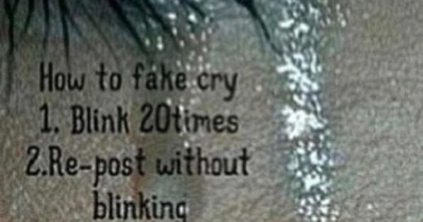 How to fake cry | Cool or Sad | Pinterest | Why not and Wells