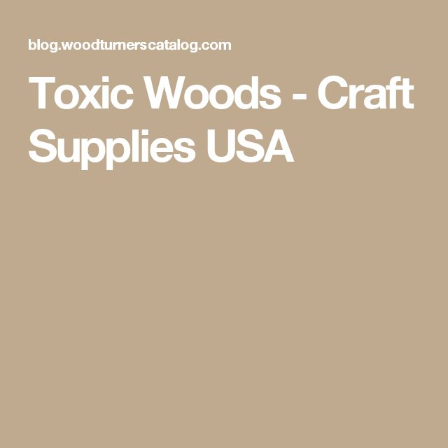 Toxic Woods - Craft Supplies USA