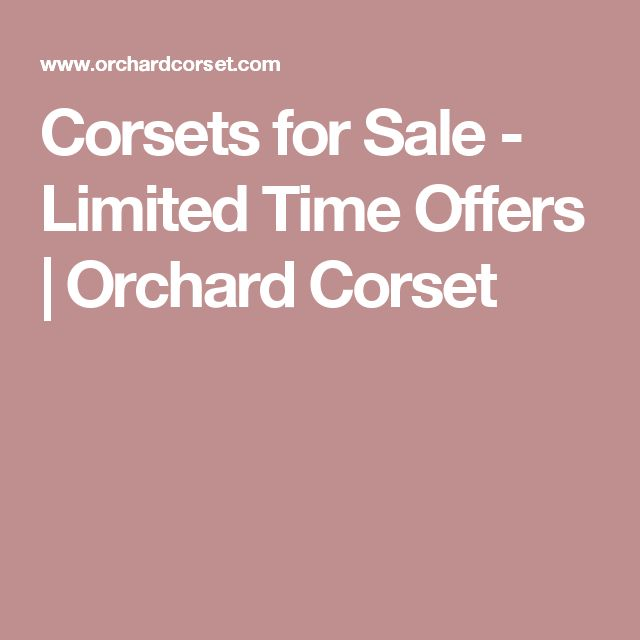 Corsets for Sale - Limited Time Offers | Orchard Corset