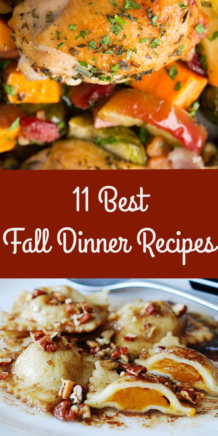 11 Best Fall Dinner Recipes that the whole family loves. With brussel sprouts, pumpkin, apples and sweet potatoes. Autumn ravioli, stew, soup, lasagna, casserole recipe and more.