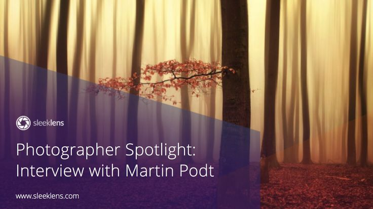 Photographer Spotlight: Interview with Martin Podt