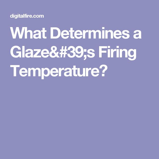 What Determines a Glaze's Firing Temperature?