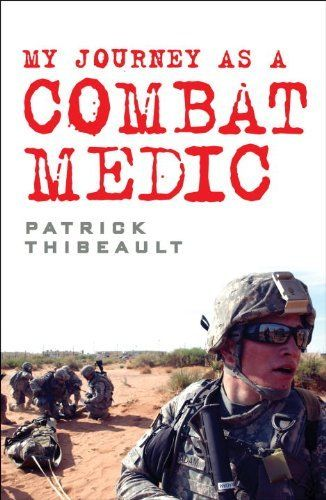 18 best books worth reading images on pinterest combat medic the nook book ebook of the my journey as a combat medic from desert storm to operation enduring freedom by patrick thibeault at barnes noble fandeluxe Image collections