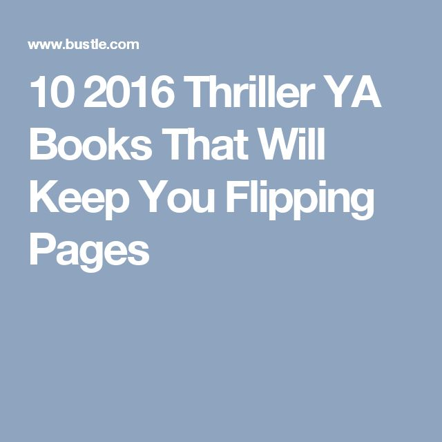 10 2016 Thriller YA Books That Will Keep You Flipping Pages