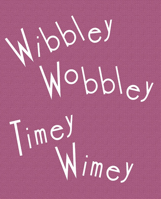 Doctor Who: Wobbley Timey, Cool Quotes, The Doctors, Doctorwho, Doctors Who, Timey Whimey, Dr. Who, Fun Time, Timey Wimey Doctors