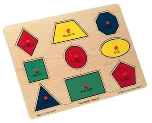 Easy Grip Shapes Puzzle; This simple wooden peg puzzle features brightly colored  geometric shapes, all identified by name. Using the red knobs, children  can easily grasp the nine removable pieces. When they lift up a shape,  underneath they'll see a picture of an object that resembles the piece:  a clock under the circle and a slice of pizza under the triangle, for  example.