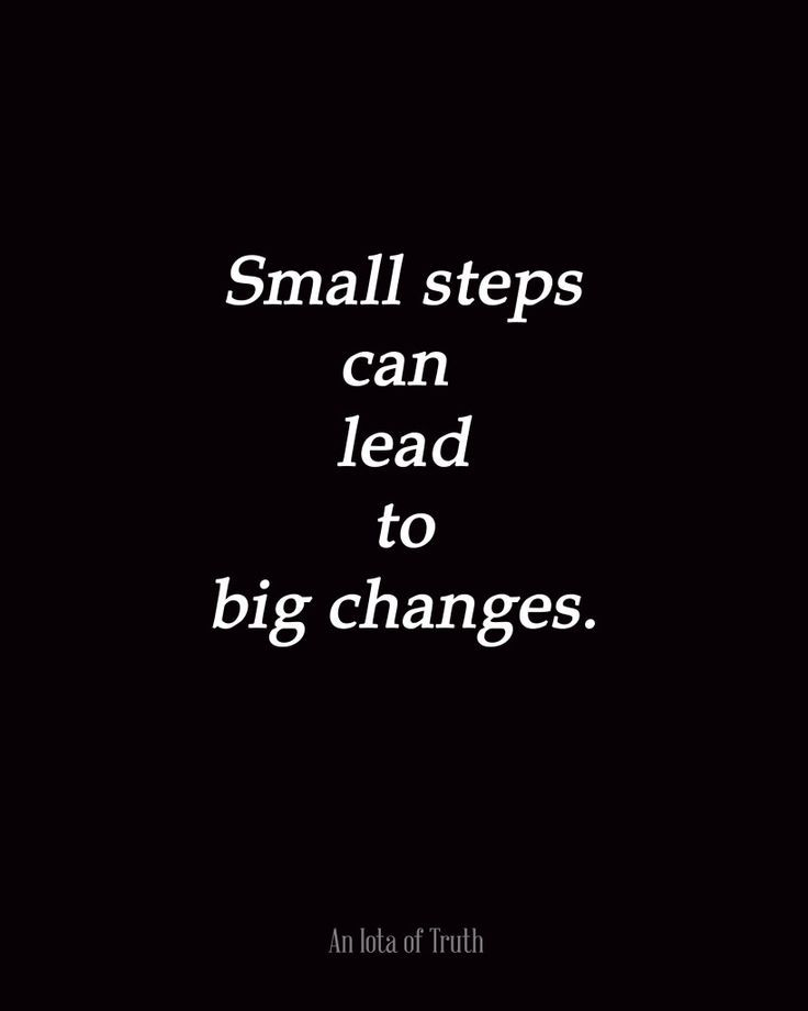 Small steps can lead to big changes