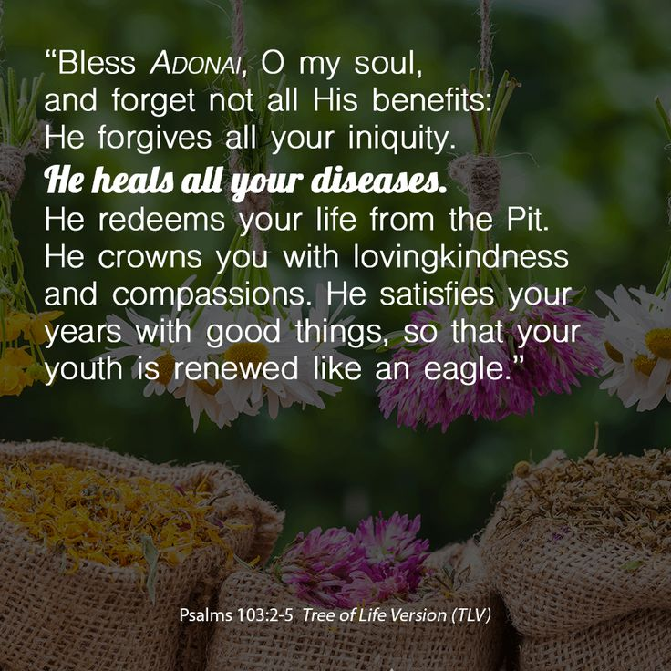 """""""Bless ADONAI, O my soul, and forget not all His benefits..."""" Psalms 103:2-5 TLV #tlvbible"""