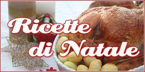 Ricette di Natale facili e sfiziose | Ricette della Nonna