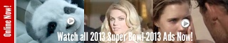 Watch all Super Bowl 2013 Ads Online