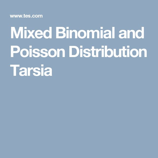 Mixed Binomial and Poisson Distribution Tarsia