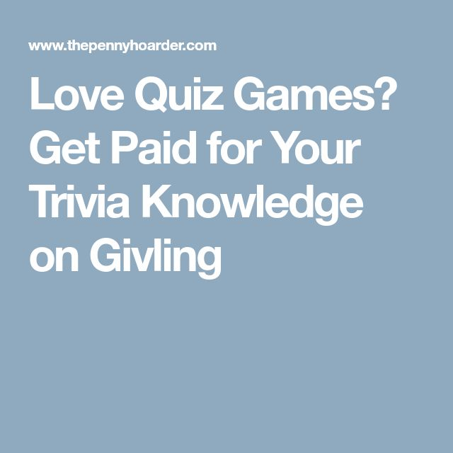 Love Quiz Games? Get Paid for Your Trivia Knowledge on Givling
