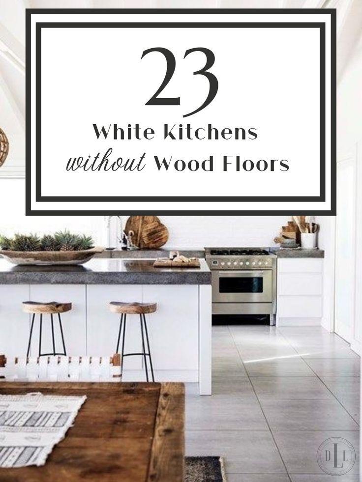 23 White Kitchens Without Wood Floors Down Leah S Lane In 2020 Cottage Kitchen Design Kitchen Flooring Farmhouse Kitchen Design