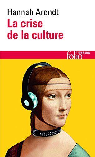 Amazon.fr - La crise de la culture - Hannah Arendt - Livres