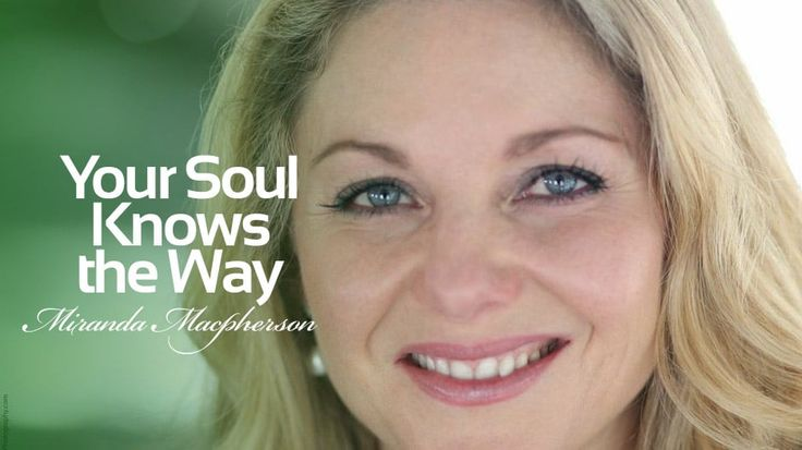 Your soul knows the way