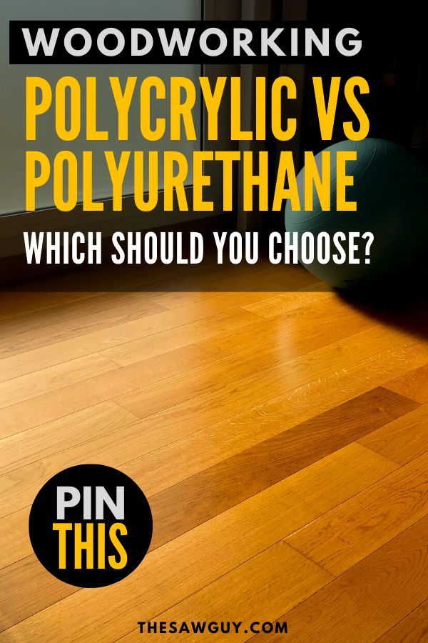 Polycrylic Vs Polyurethane Don T Use The Wrong One For Your Finish In 2020 Woodworking Guide Diy Furniture Projects How To Varnish Wood