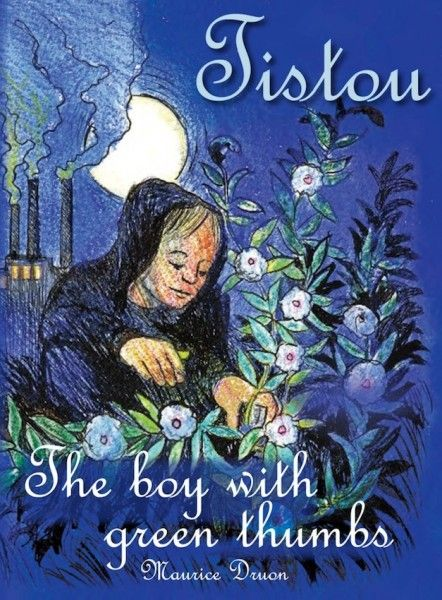 Tistou The boy with green thumbs by Maurice Druon